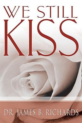 We Still Kiss por James B. Richards DJVU PDF