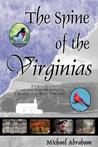 The Spine of the Virginias: Journeys Along the Border Between Virginia and West Virginia