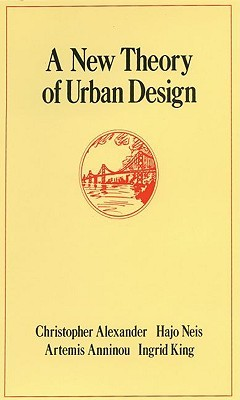 A New Theory of Urban Design by Christopher W. Alexander
