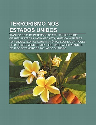 Terrorismo Nos Estados Unidos: Ataques de 11 de Setembro de 2001, World Trade Center, United 93, Mohamed Atta, America: A Tribute to Heroes