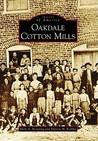 Oakdale Cotton Mills (Images of America: North Carolina)