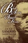 Black Society in Spanish Florida by Jane Landers