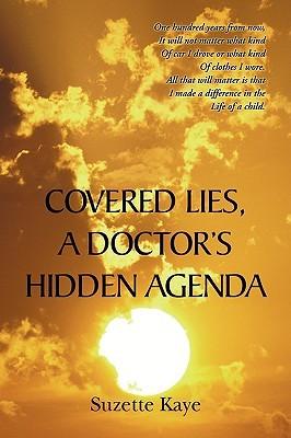 Covered Lies, a Doctor's Hidden Agenda