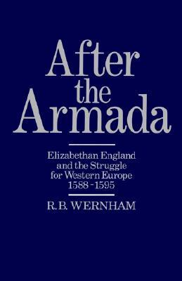 After the Armada: Elizabethan England and the Struggle for Western Europe, 1588-1595