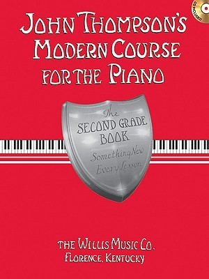 John Thompson's Modern Course for the Piano - Second Grade (Book/Audio): Second Grade - Book/Audio (John Thompson's Modern Course for the Piano Series)