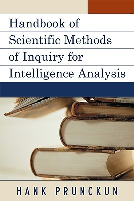 Handbook of Scientific Methods of Inquiry for Intelligence Analysis (Scarecrow Professional Intelligence Education) (Security and Professional Intelligence Education Series)
