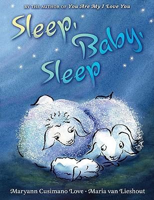 Sleep, Baby, Sleep by Maryann Cusimano Love