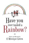 Have You Ever Tasted a Rainbow?