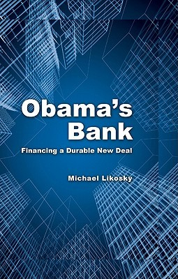 Obama's Bank: Financing a Durable New Deal