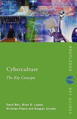 Cyberculture: The Key Concepts