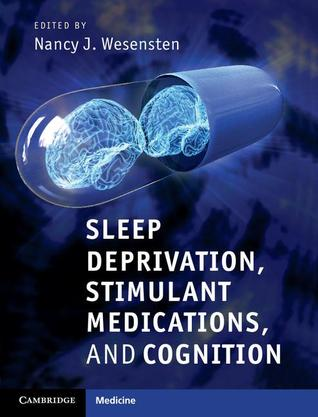 Sleep Deprivation, Stimulant Medications, and Cognition