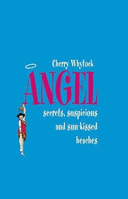 Angel: Secrets, Suspicions, and Sun-kissed Beaches