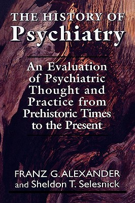 The History of Psychiatry by Franz Gabriel Alexander