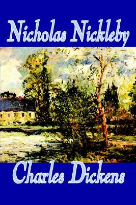 Nicholas Nickleby by Charles Dickens, Fiction, Classics