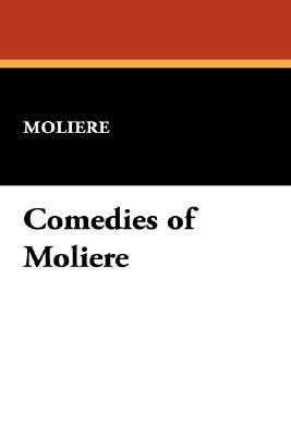 The Romantic Ladies / The Misanthrope / Don Juan or The Feast... by Molière