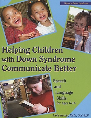 the speech and language deficits of children with down syndrome Children with fetal alcohol syndrome  identify the likelihood of encountering speech-language deficits secondary to prenatal  sit down and try to summarize the.