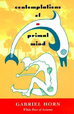 Contemplations of a Primal Mind