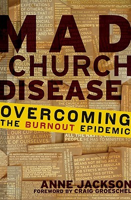 Mad Church Disease: Overcoming the Burnout Epidemic