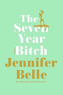 The Seven Year Bitch by Jennifer Belle