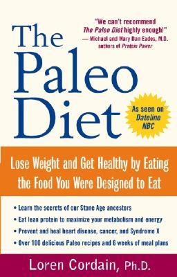 The Paleo Diet by Loren Cordain