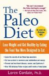 The Paleo Diet: Lose Weight and Get Healthy by Eating the Food You Were Designed to Eat