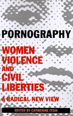 Pornography: Women, Violence, and Civil Liberties