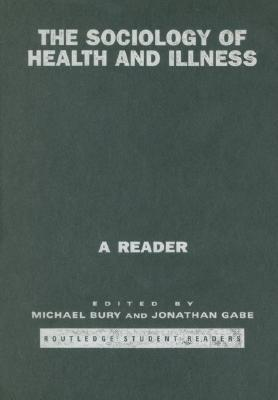 The Sociology of Health and Illness: A Reader