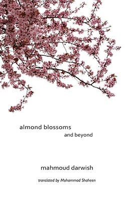 Almond Blossoms and Beyond by Mahmoud Darwish