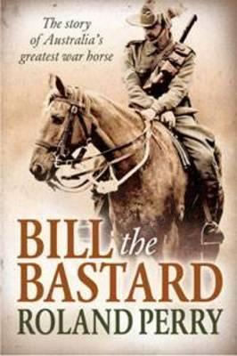 bill-the-bastard-the-story-of-australia-s-greatest-war-horse