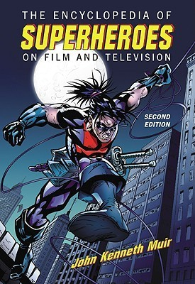 The Encyclopedia of Superheroes on Film and Television