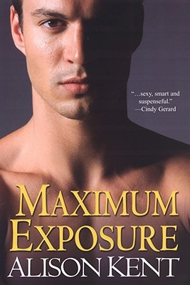 Maximum Exposure by Alison Kent