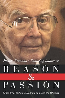 Reason and Passion: Justice Brennan's Enduring Influence