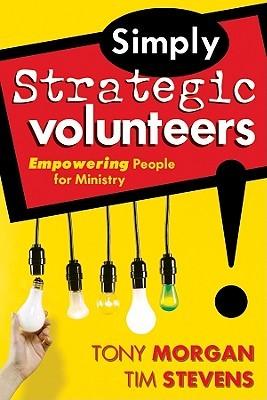 Simply Strategic Volunteers by Tony Morgan