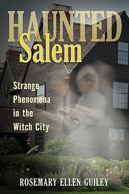 Haunted Salem: Strange Phenomena in the Witch City