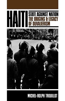 Haiti: State Against Nation: The Origins and Legacy of Duvalierism EPUB PDF por Michel-Rolph Trouillot