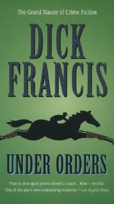 Under Orders by Dick Francis