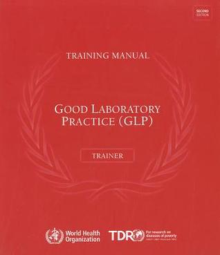 Good Laboratory Practice Training Manual for the Trainer [With CDROM]