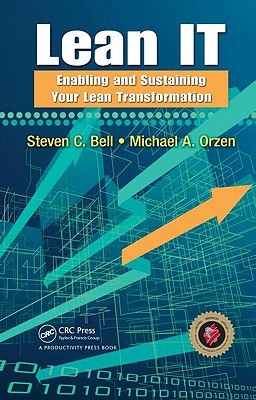 Lean IT: Enabling and Sustaining Your Lean Transformation
