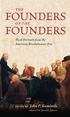 The Founders on the Founders by John P. Kaminski