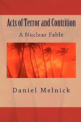 Acts of Terror and Contrition: A Nuclear Fable