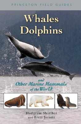 Whales, Dolphins, and Other Marine Mammals of the World