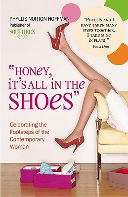 """""""Honey, It's All in the Shoes"""": Celebrating the Footsteps of the Contemporary Woman"""