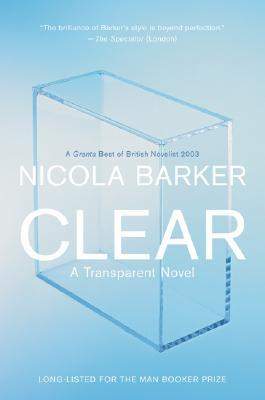 Clear: A Transparent Novel