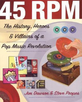 45 RPM: The History, Heroes and Villains of a Pop Music Revolution