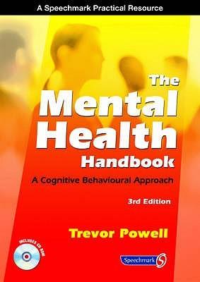 The Mental Health Handbook: A Cognitive Behavioural Approach (4th Edition)