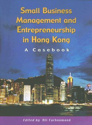 Small Business Management and Entrepreneurship in Hong Kong: A Casebook
