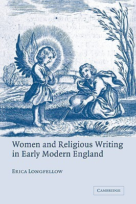 Women and Religious Writing in Early Modern England