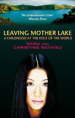 Leaving Mother Lake: A Childhood at the Edge of the World