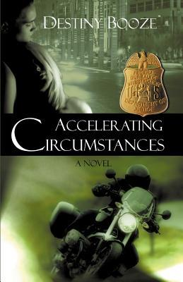 Accelerating Circumstances by Destiny Booze