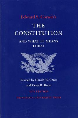 Edward S. Corwin's Constitution and What It Means Today: 1978 Edition 978-0691027586 por Edwards S. Corwin's EPUB TORRENT
